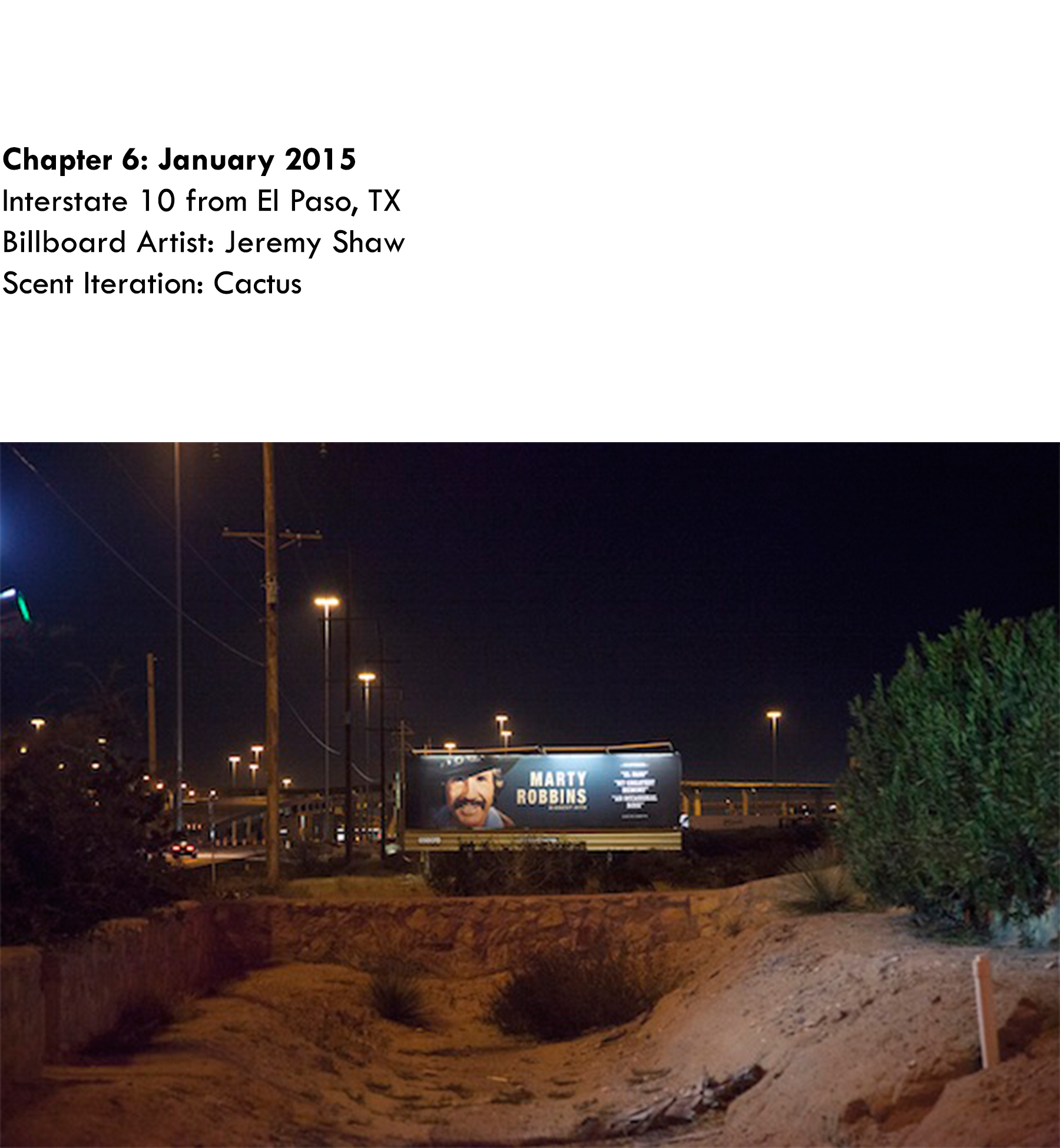 Chapter 6: January 2015, Jeremy Shaw, Interstate 10 from El Paso, TX, Scent Iteration: Cactus
